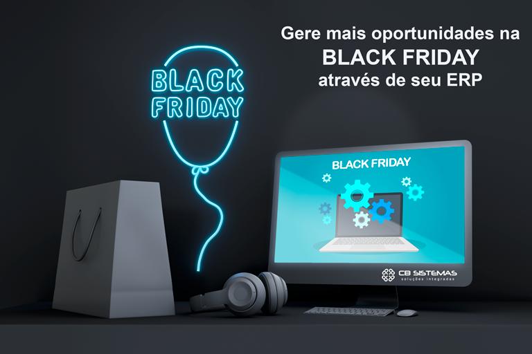 Como um ERP pode ajudar a vender mais na Black Friday