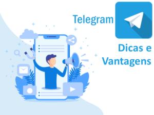 Telegram – Dicas e Vantagens