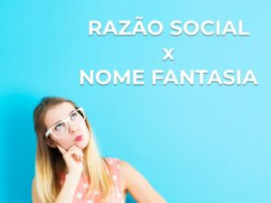 Diferença entre Razão Social e Nome Fantasia